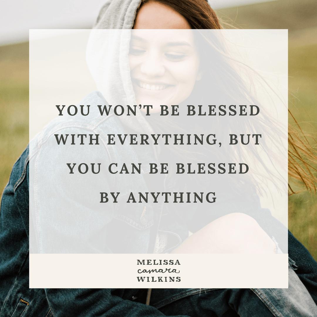 10 True Things About Blessings Melissa Camara Wilkins