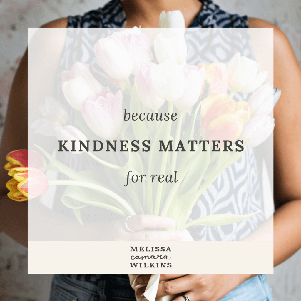 Kindness matters. Be kind on the internet. Be kind across the table. Be kind because you are a beloved human being--and so is the person you disagree with.