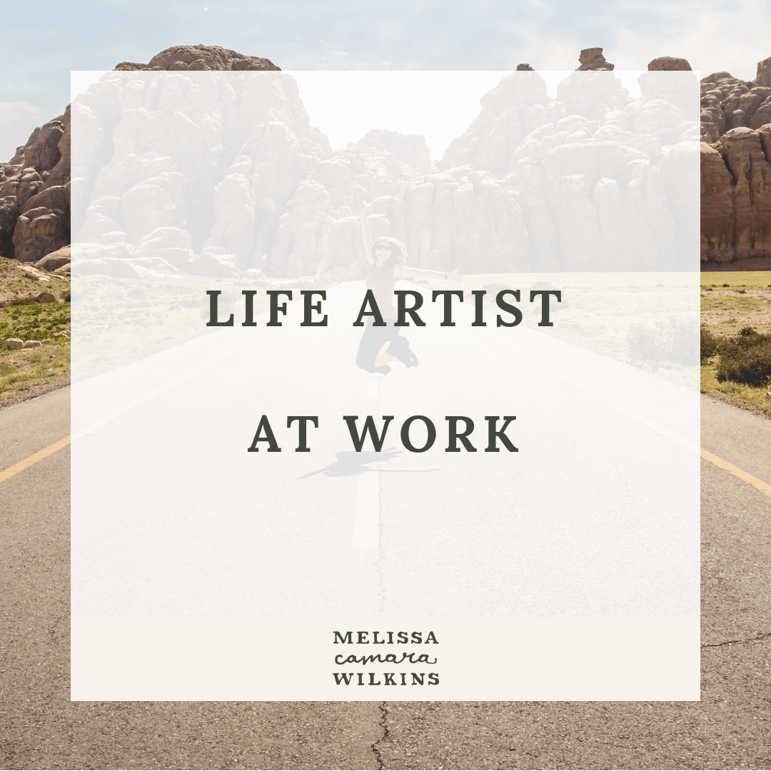 When your life is kind of a mess (it's okay). You're a life artist at work.