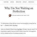 Why I'm Not Waiting on Perfect, at No Sidebar
