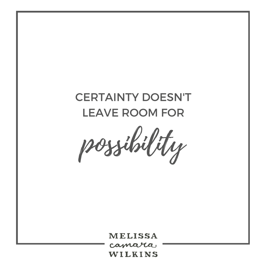 And life is all about possibility.