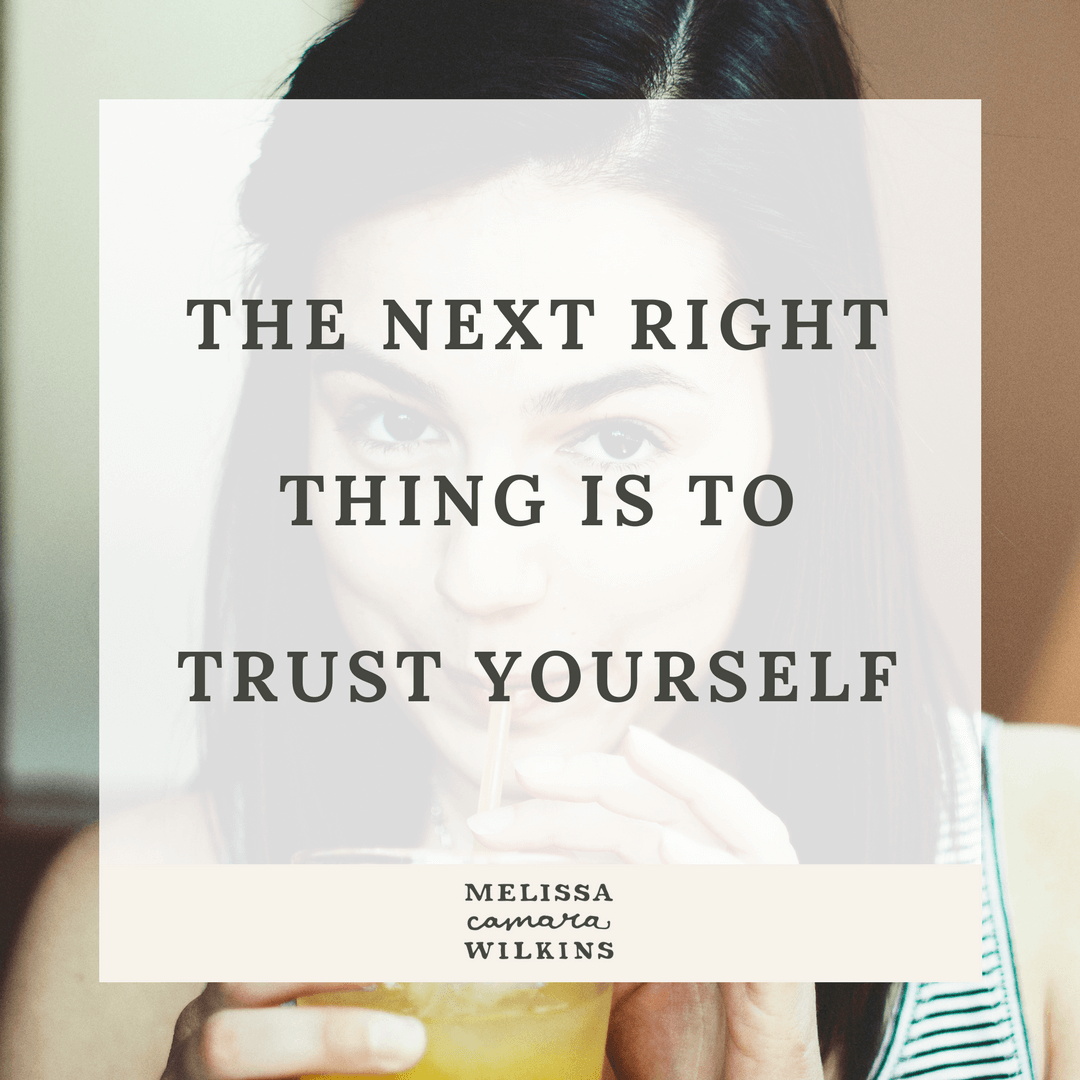 The next right thing is trust