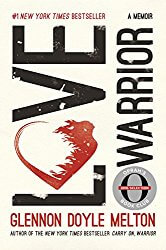 Glennon Doyle Melton's Love Warrior