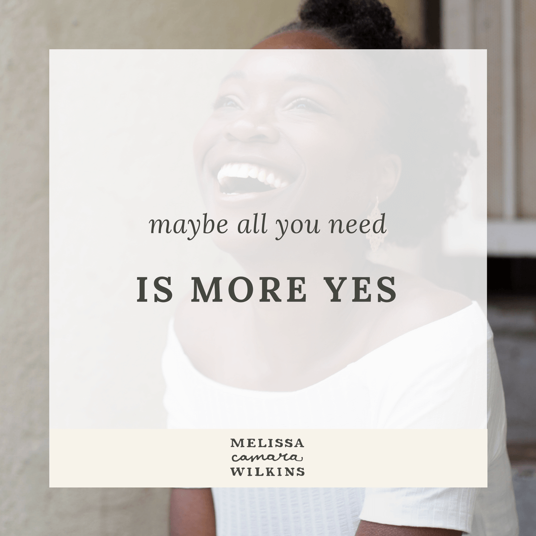 "Maybe all you need is a little more ""YES."""