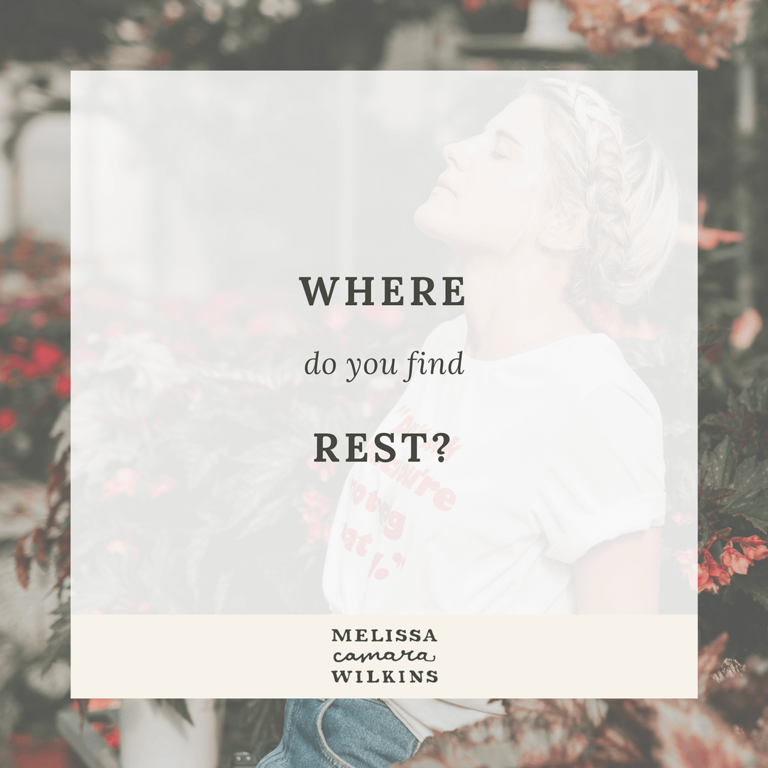 Where do YOU find rest?
