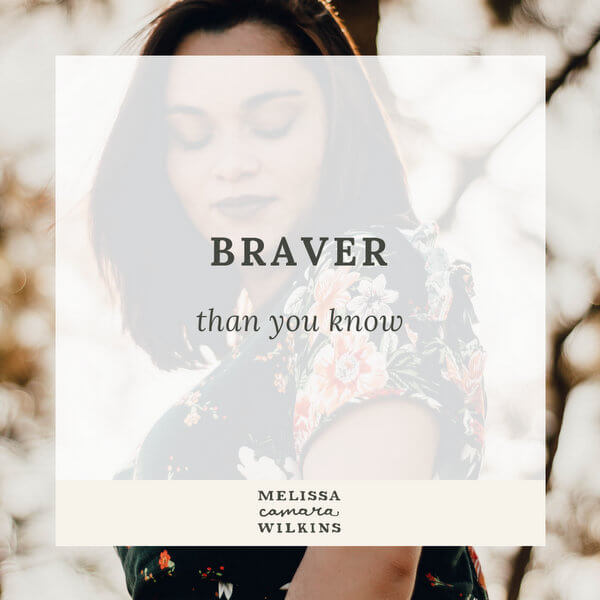 You're already braver than you know