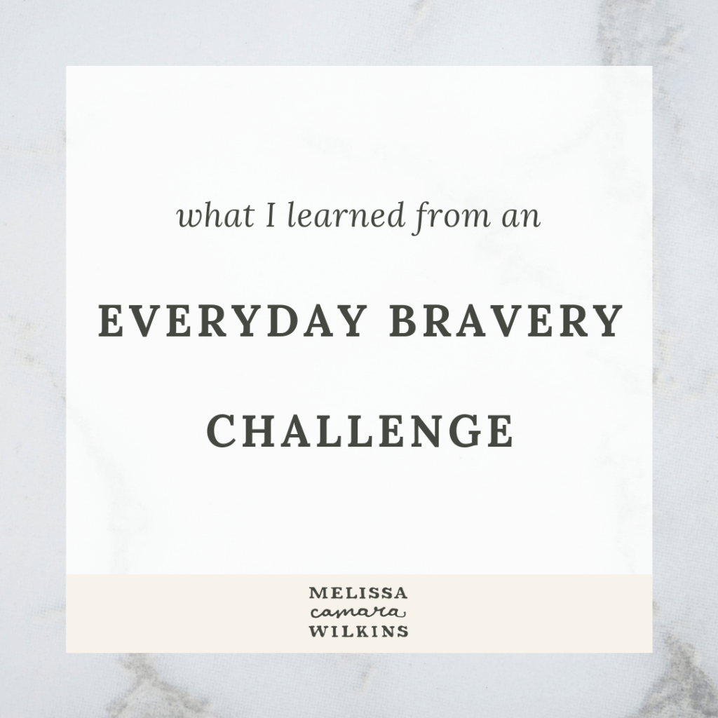 What I Learned from an Everyday Bravery Challenge