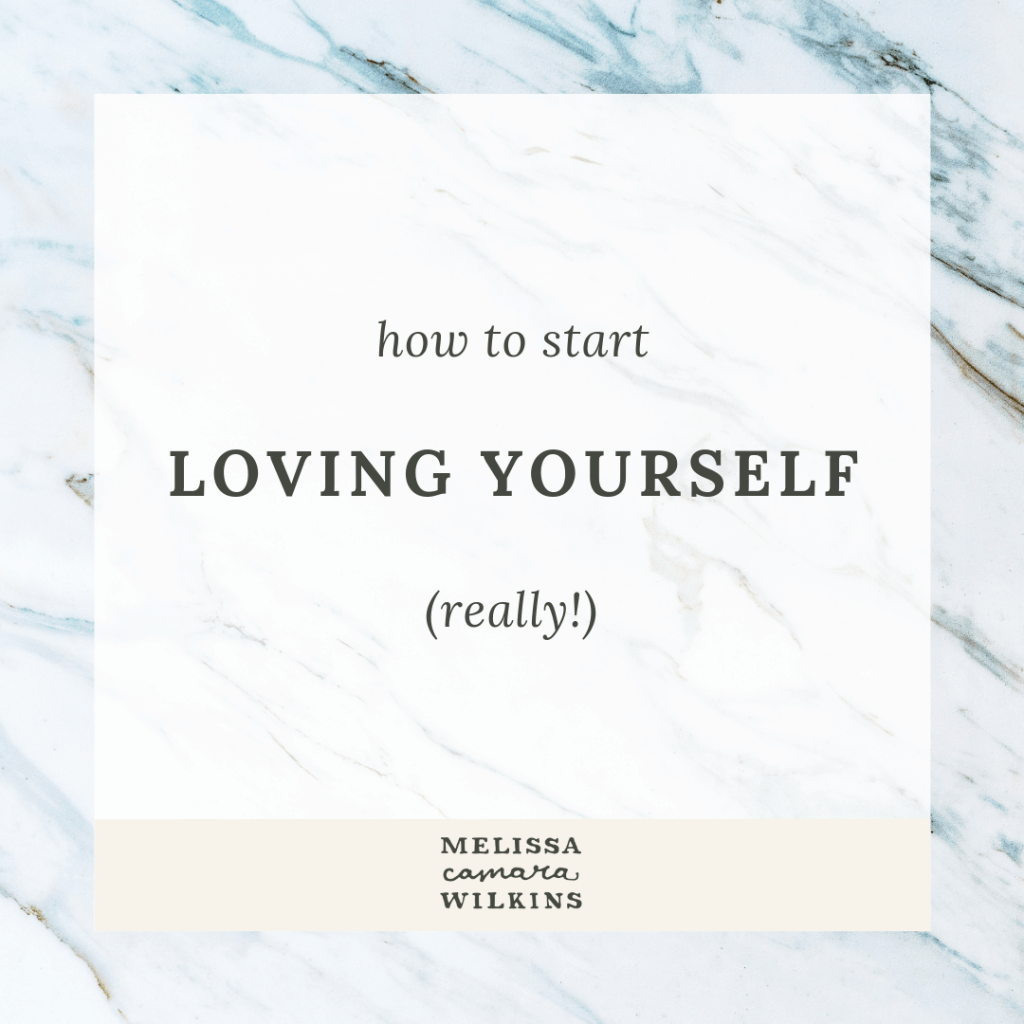 How to learn to love yourself (really!)
