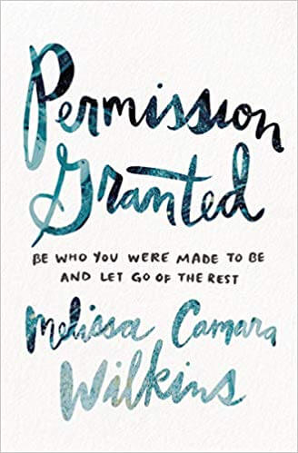 Permission Granted: Be who you were made to be and let go of the rest -Book Cover