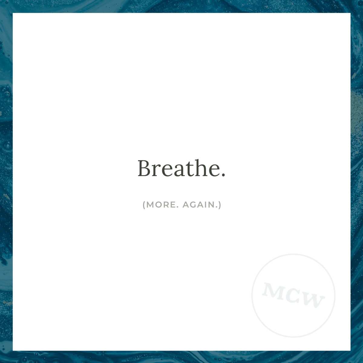Breathe. (More. Again.) - 3 Things that help when I'm feeling anxious